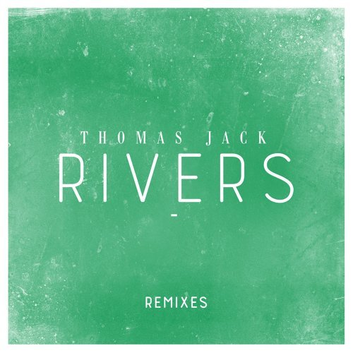 Rivers - Remixes