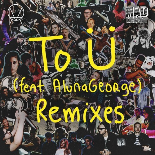 To Ü (feat. AlunaGeorge) - Remixes