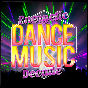 Energetic Dance Music Decade