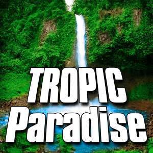 Tropic Paradise (Nature Sound)