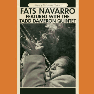 Fats Navarro Featured with the Tadd Dameron Quintet (Remastered)