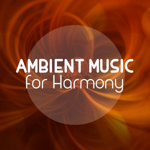 Ambient Music for Harmony