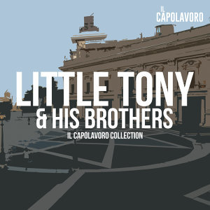 Little Tony - Little Tony & His Brothers - Il Capolavoro Collection