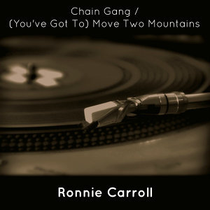 Chain Gang / (You've Got To) Move Two Mountains