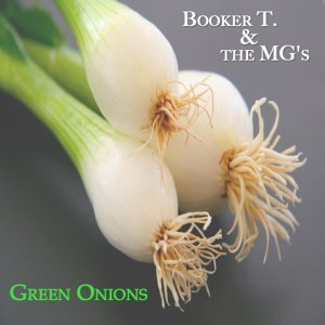 Green Onions - Original Album - Digitally Remastered