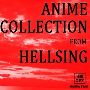 Anime collection from hellsing