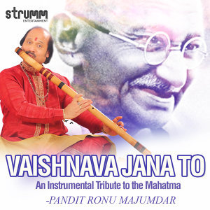 Vaishnava Jana to, An Instrumental Tribute to the Mahatma - Single