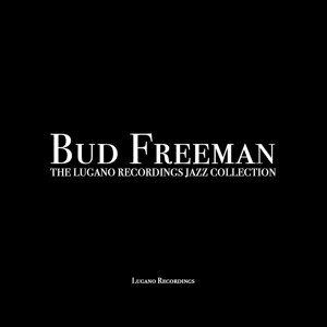 Bud Freeman - The Lugano Recordings Jazz Collection