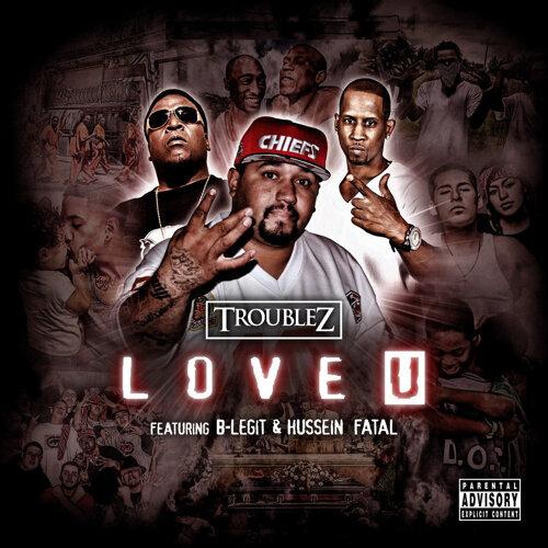 Troublez - Love U (feat  B-Legit & Hussein Fatal) - KKBOX