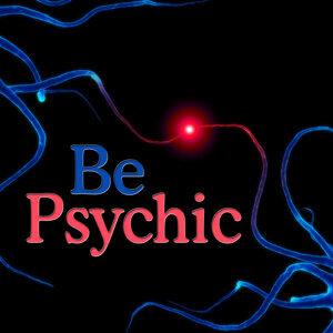 Be Psychic