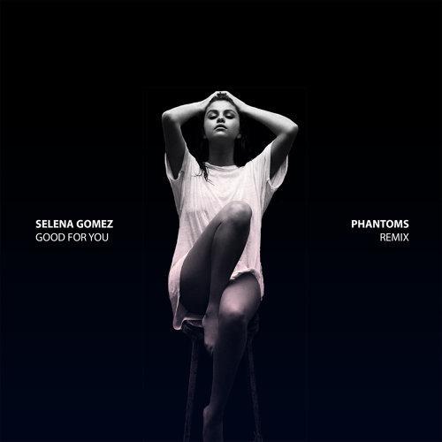 Good For You - Phantoms Remix