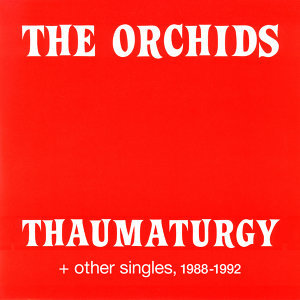 Thaumaturgy and other singles, 1988-1992