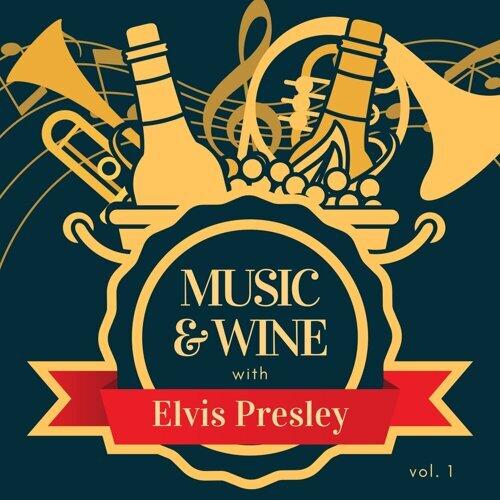 Music & Wine with Elvis Presley, Vol. 1