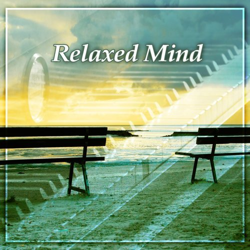 The Best Relaxing Music Academy - Relaxed Mind – Classical Music to