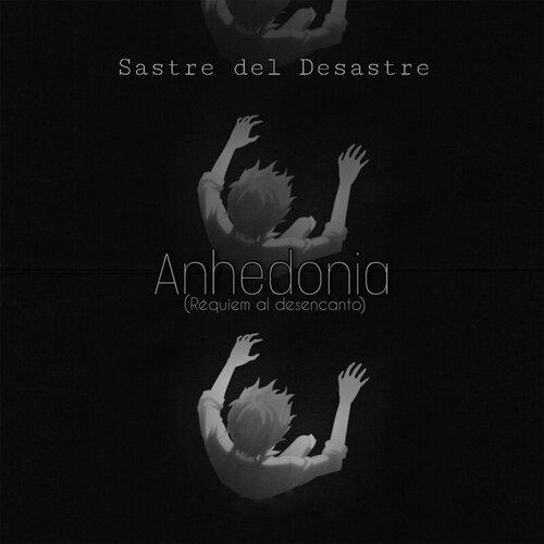 Anhedonia (Réquiem Al Desencanto)
