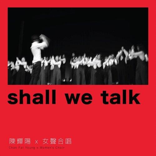 Shall We Talk