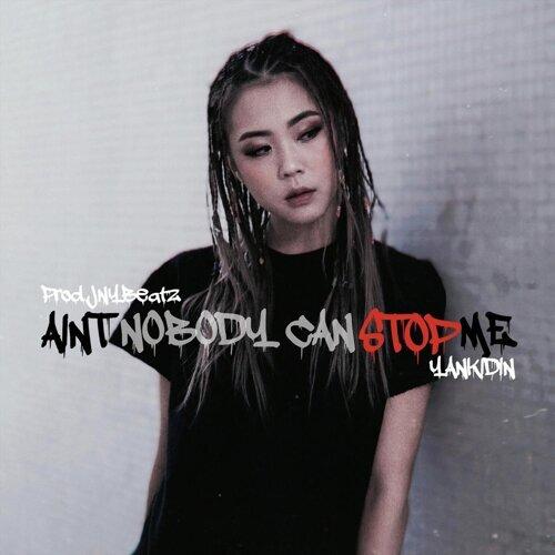 Aint Nobody Can Stop Me (feat. JNYBeatz)