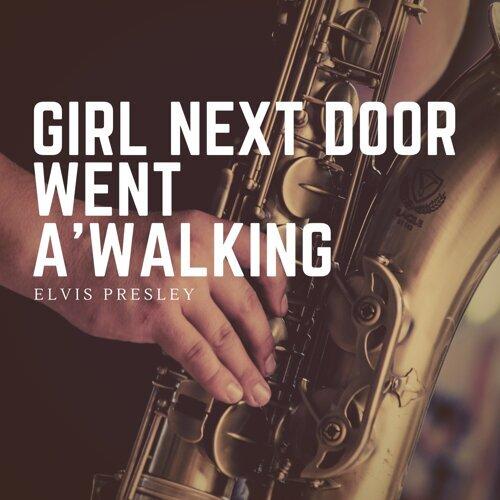 Girl Next Door Went A'walking