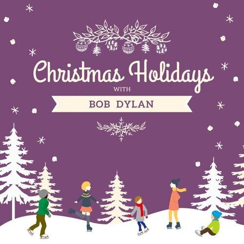 Christmas Holidays with Bob Dylan