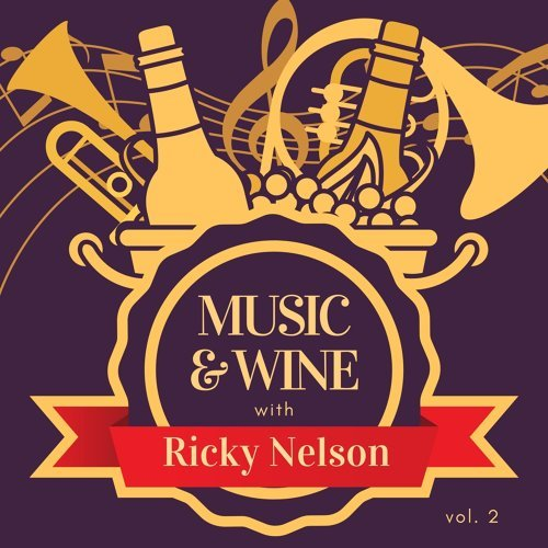 Music & Wine with Ricky Nelson, Vol. 2
