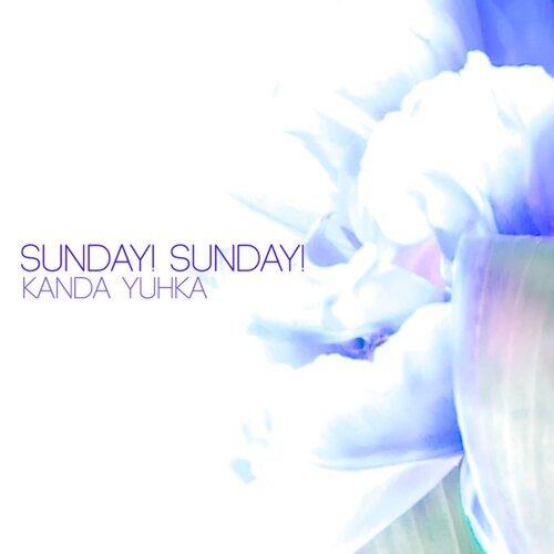 Sunday! Sunday!