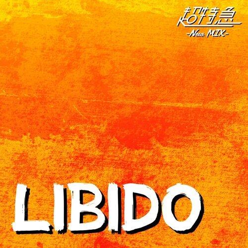 LIBIDO (New Mix)