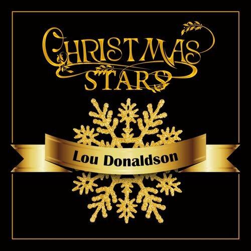 Christmas Stars: Lou Donaldson