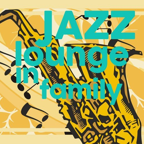 Jazz Lounge in Family