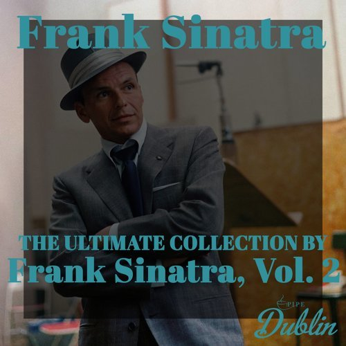 Oldies Selection: The Ultimate Collection by Frank Sinatra, Vol. 2