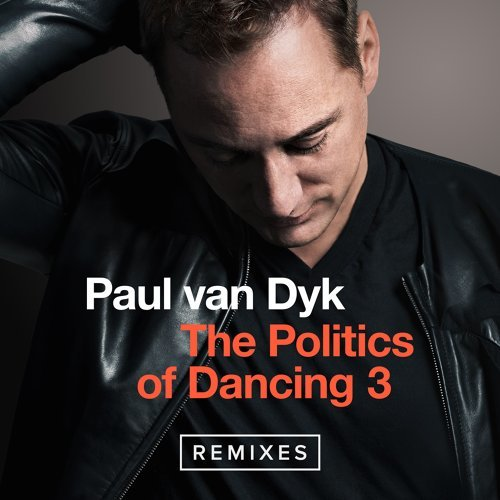 The Politics Of Dancing - 3 Remixes