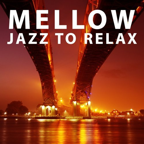 Smooth Jazz Music Club - Mellow Jazz to Relax – Soft Sounds