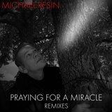 Praying for a Miracle - Remixes - Remixes
