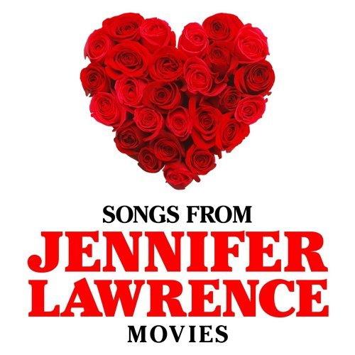 Songs from Jennifer Lawrence Movies