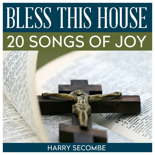 Bless This House 20 Songs Of Joy