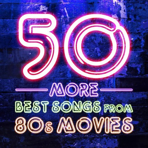 50 More Best Songs from 80s Movies