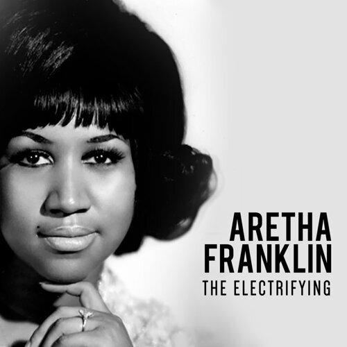 The Electrifying: Aretha Franklin