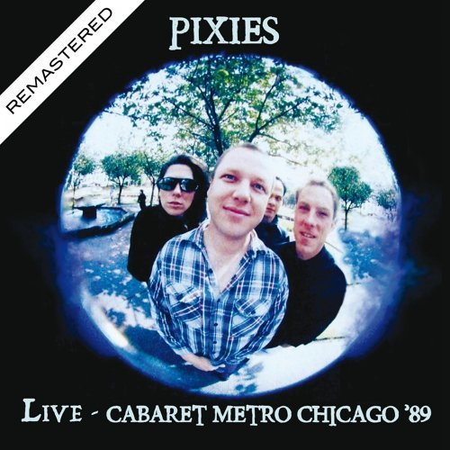 Live At The Cabaret Metro, Chicago '89 (Remastered)