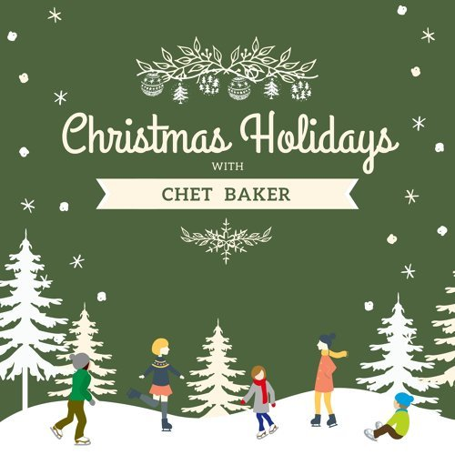 Christmas Holidays with Chet Baker