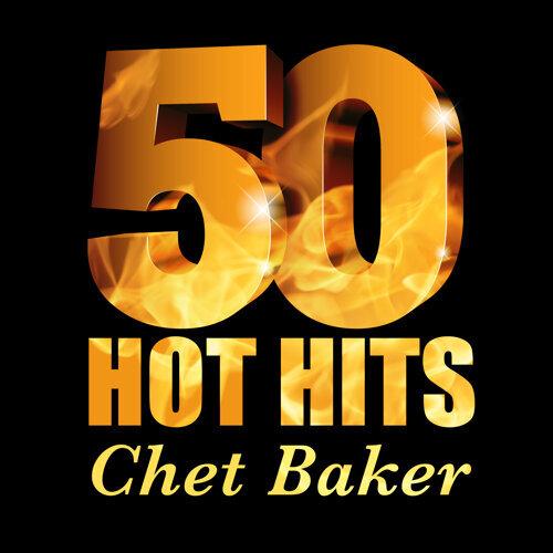 Chet Baker - 50 Hot Hits