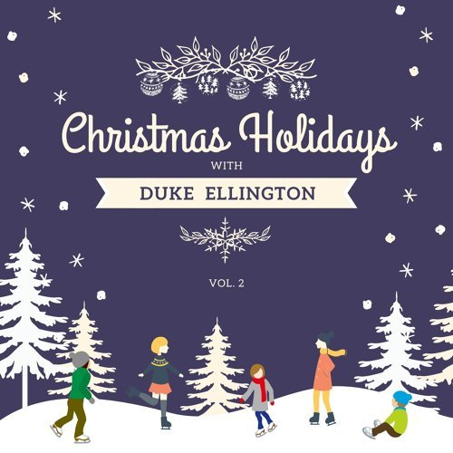 Christmas Holidays with Duke Ellington, Vol. 2