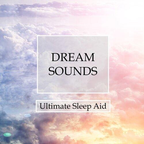 Deep Sleep Music Academy - Dream Sounds Oasis - Ultimate