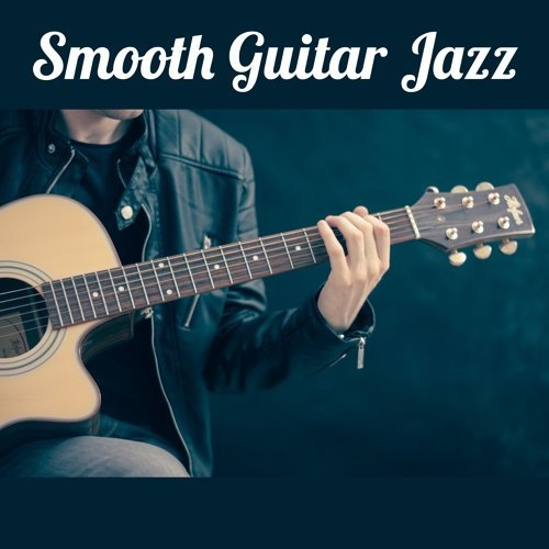 Most Relaxing Music Academy - Smooth Guitar Jazz – Chilled Music