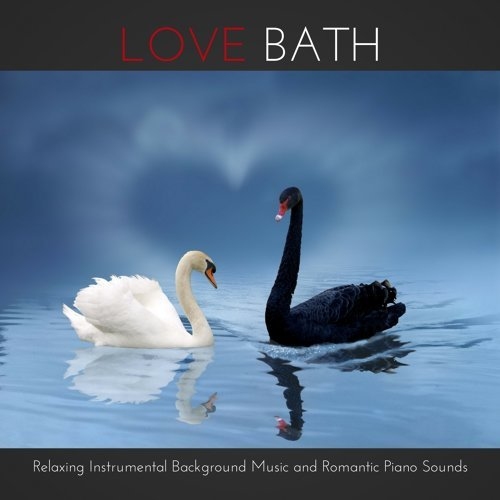 Romantic Music Piano Academy - Love Bath – Relaxing