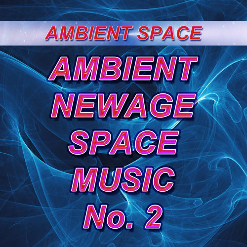 Ufancy, Musway Studio & 7d - Ambient, Newage, Space Music, No  2 - KKBOX
