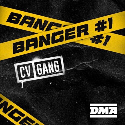 Banger #1 CV Gang