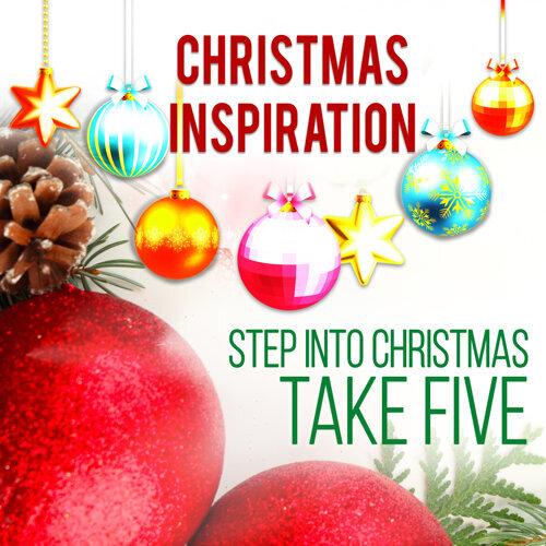 Step Into Christmas.Take Five Xmas Inspiration Step Into Christmas Kkbox