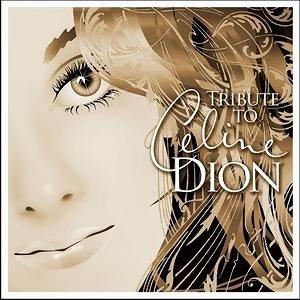 Tribute To Celine Dion(真愛冒險- 向世紀情歌天后席琳狄翁致敬專輯)