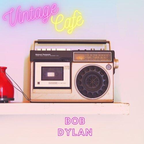 Bob Dylan - Vintage Cafè