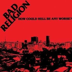 How Could Hell Be Any Worse?  (Re-Issue)