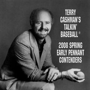 Talkin' Baseball: 2008 Spring Early Pennant Contenders